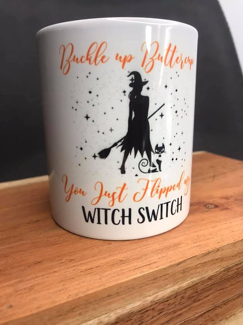 Buckle Up Buttercup or Lil Witch