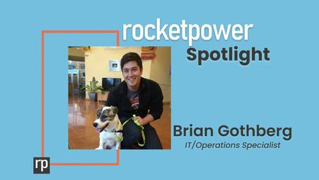 RocketPower Spotlight: Brian Gothberg