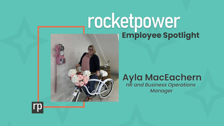 RocketPower Spotlight: Ayla MacEachern