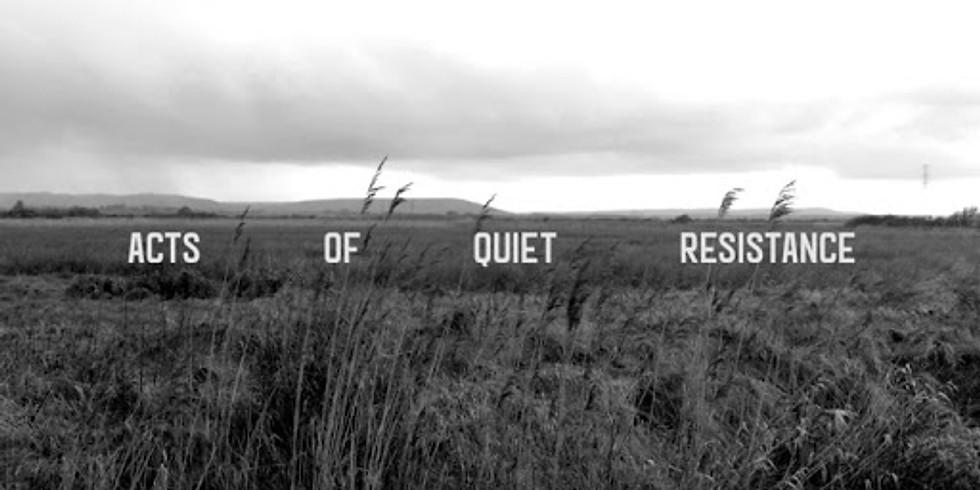 Acts of Quiet Resistance
