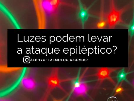 Luzes podem levar a ataque epiléptico?