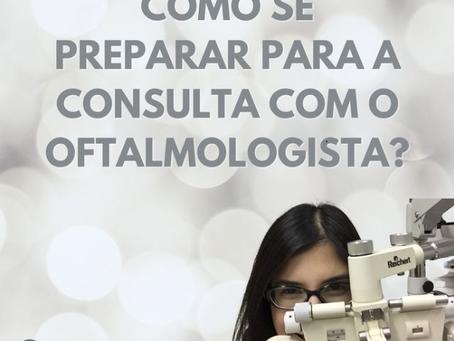 Como se preparar para a consulta com o oftalmologista?
