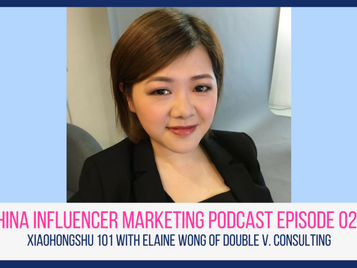 Xiaohongshu 101 with Elaine Wong of Double V. Consulting