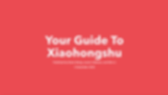 Guide to Xiaohongshu/RED/little red book
