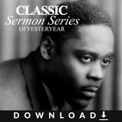 Classic Sermon Series Of Yesteryear