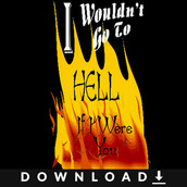 I Wouldn't Go To Hell If I Were You Series
