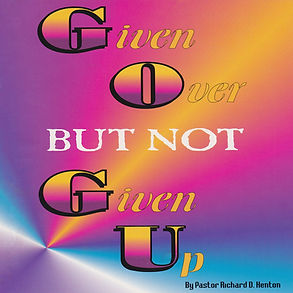 given over but not given up-min.jpg