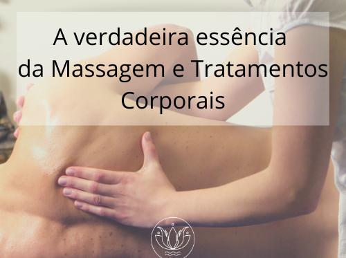 A Verdadeira Essência da Massagem e Tratamentos Corporais