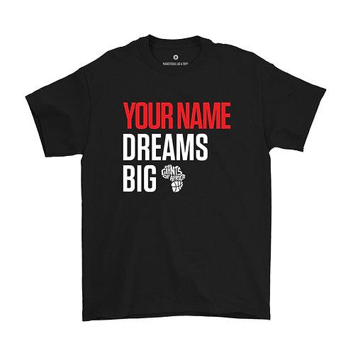 Dreams Big T-Shirt (Red Text)