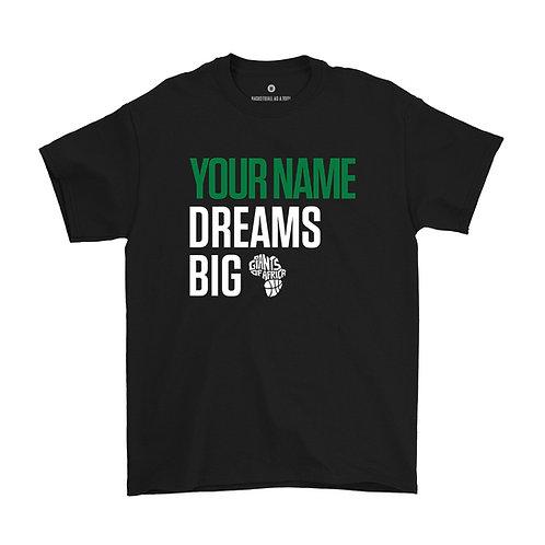 Dreams Big T-Shirt (Green Text)