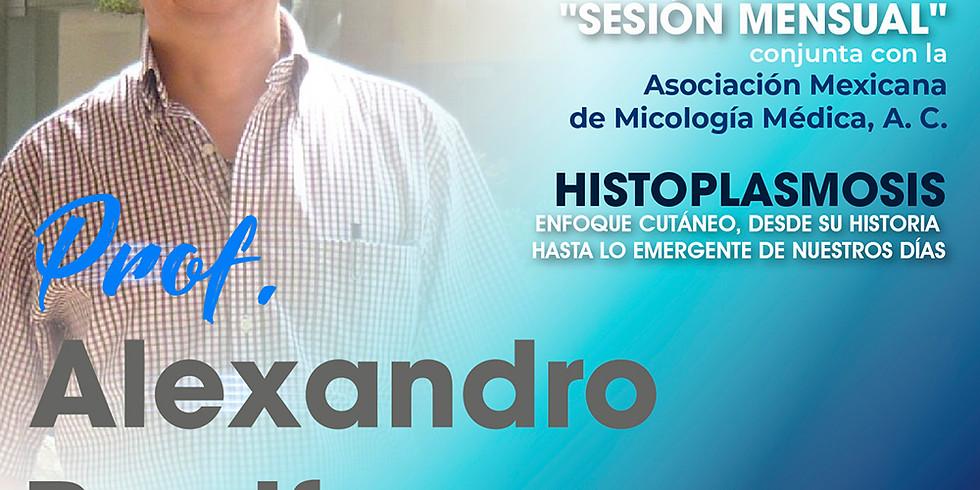 5º Sesión mensual | Histoplasmosis por Prof. Alexandro Bonifaz
