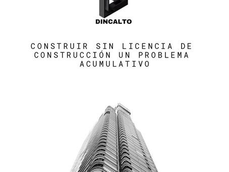 CONSTRUIR SIN LICENCIA DE CONSTRUCCIÓN UN PROBLEMA ACUMULATIVO