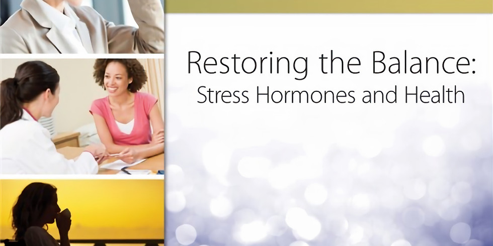 Restoring the Balance: Stress, Hormones, and Health