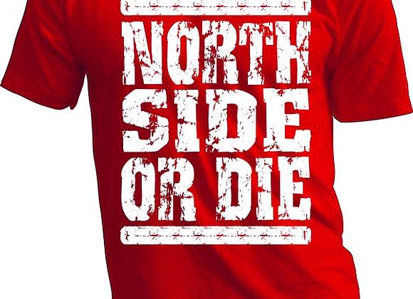 North Side Or Die T-shirt