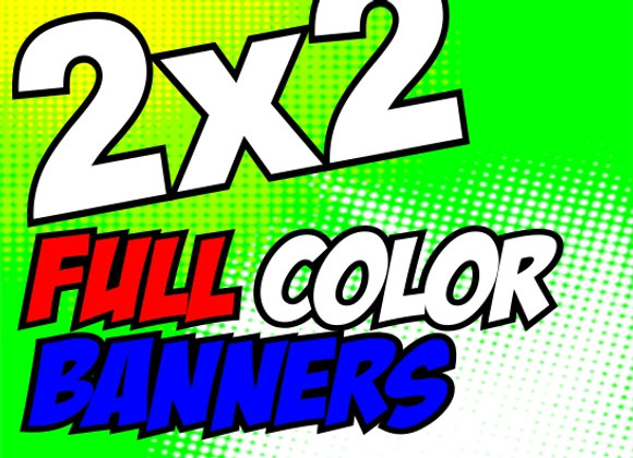 2X2 FULL COLOR BANNER