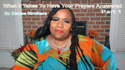 What It Takes to Have Your Prayers Answered - Part 1