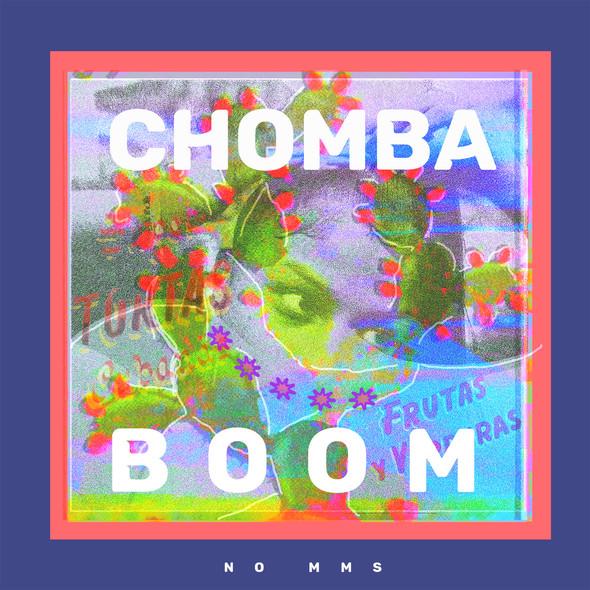 Chomba Boom - No MMs