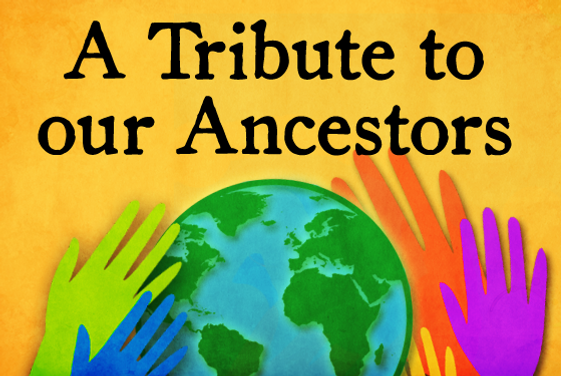 A Tribute to our Ancestors