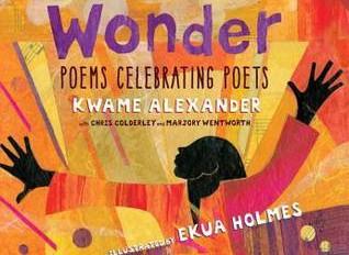 Out of Wonder, Poems Celebrating Poets