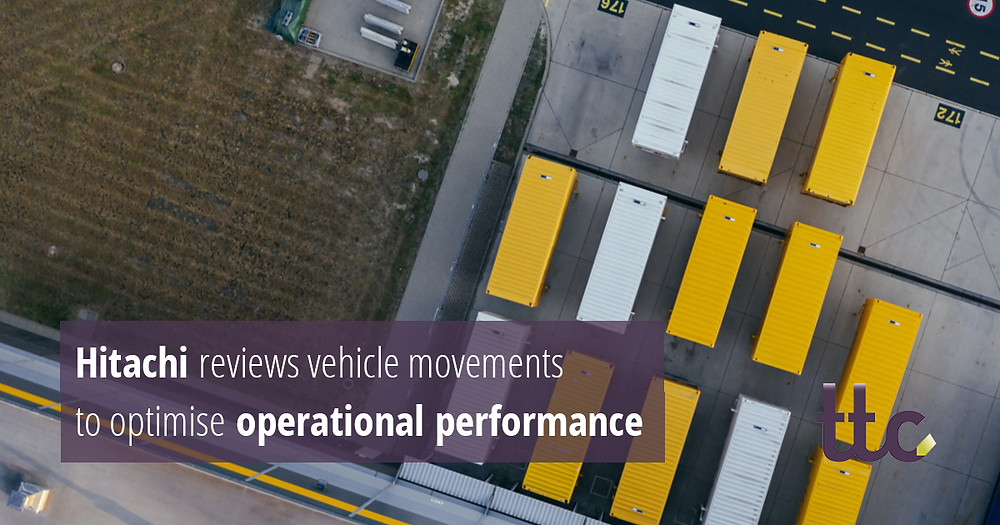 Hitachi reviews vehicle movements to optimise operational performance