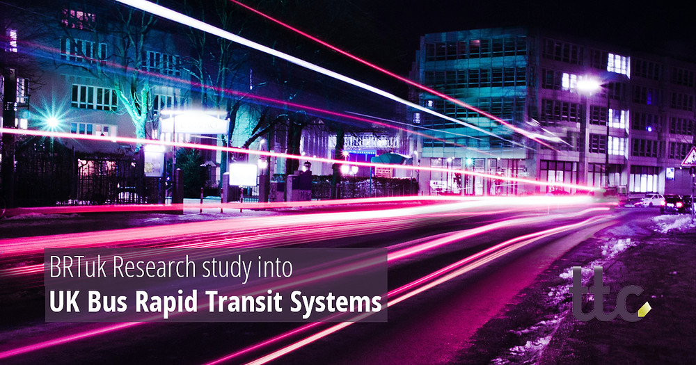 BRTuk Research study into UK Bus Rapid Transit Systems