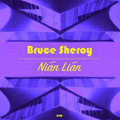 Bruce Sheroy - Nian Lian