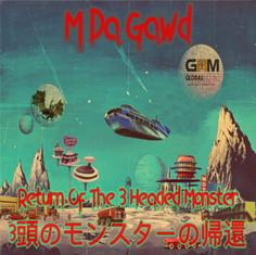 M Da Gawd - Return of the 3 Headed Monster EP