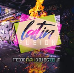 Freddie Fiyah & DJ Big Rob Jr - Latin Fusion