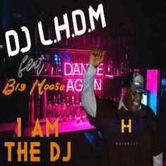 DJ L.H.D.M. & Big Moose - I Am The DJ