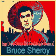 Egg Drop Soup (DJ TeckLogix Remix)