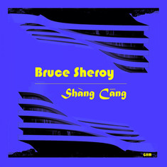 Bruce Sheroy - Shang Cang