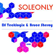 DJ TeckLogix & Bruce Sheroy - SoleOnly