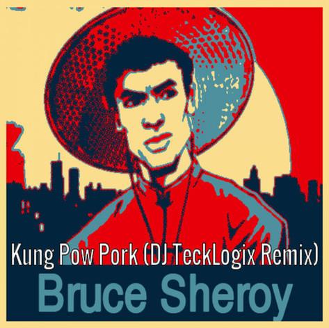 Kung Pow Pork (DJ TeckLogix Remix)