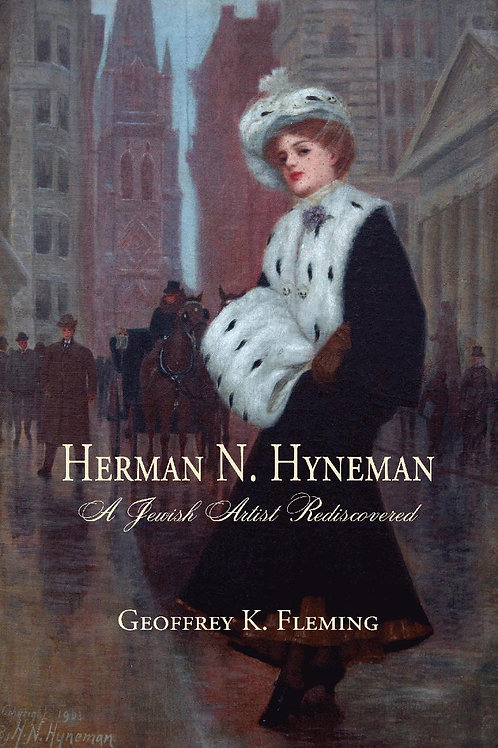 Herman N. Hyneman: A Jewish Artist Rediscovered