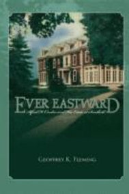 Ever Eastward: Alfred H. Cosden and his Estate at