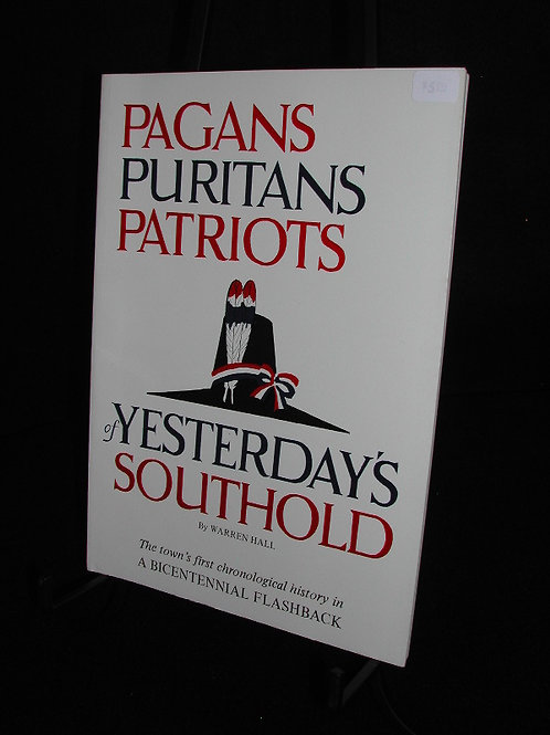 Pagans, Puritans Patriots- of Yesterday's Southold