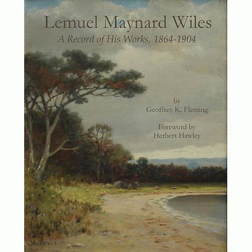 Lemuel Maynard Wiles: A Record of His Works