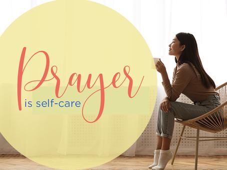 Prayer is Self-Care