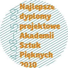 Najlepsze dyplomy projektowe Akademii Sztuk Pięknych 2010