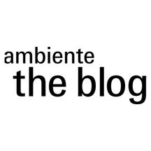 Ambiente the blog