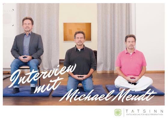 """""""Ursprung von Leid ist die Bewertung"""" ein Interview über Meditation mit Michael Meudt"""