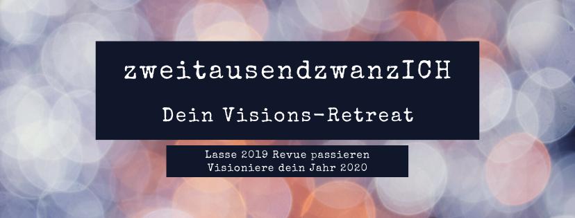 zweitausendzwanzICH Retreat - Reflektiere dein Jahr und finde deine 2020-Vision