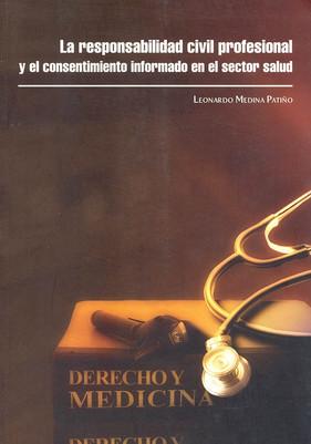 La responsabilidad Civil Profesional y el Consentimiento Informado en el Sector Salud.