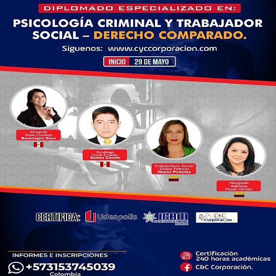 Diplomado Especializado en: Psicología Criminal y Trabajador Social - Derecho Comparado