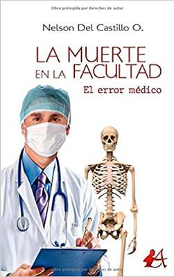 La muerte en la Facultad (El error Medico).