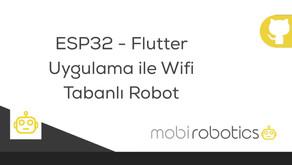 ESP32, Firebase ve Flutter Uygulama ile Wifi Tabanlı Robot