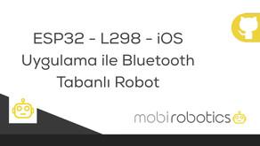 ESP32 - iOS Uygulama ile Bluetooth Tabanlı Robot