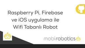 Raspberry Pi, Firebase ve iOS uygulama ile Wifi Tabanlı Robot
