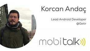 Korcan Andaç -  Lead Android Developer @Getir