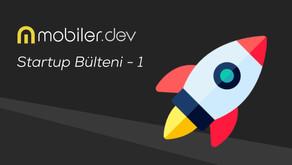 Mobiler.dev Startup Bülteni - 1